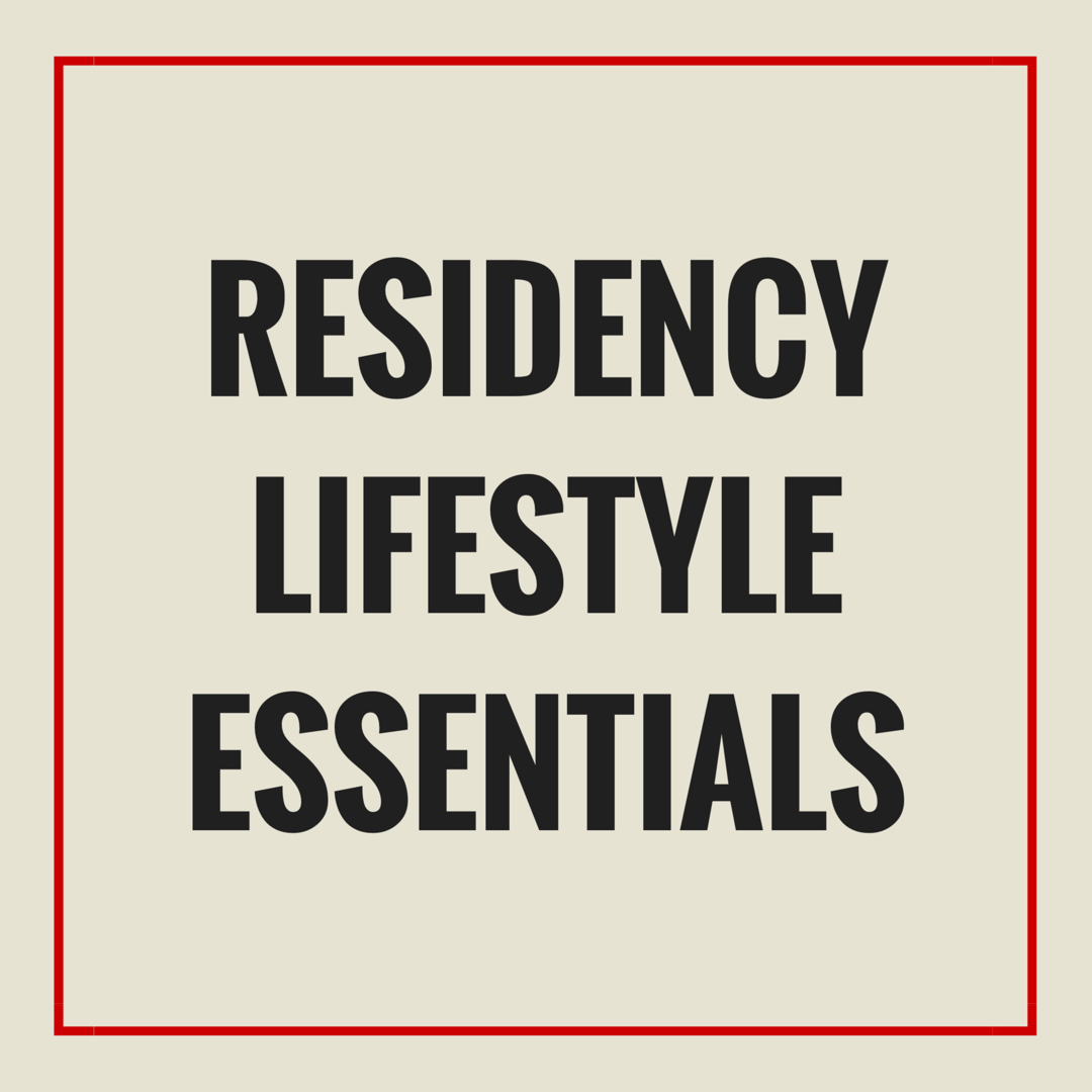 Residency Lifestyle Essentials