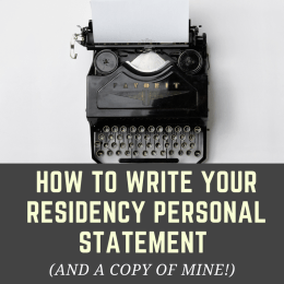 How To Write Your Residency Personal Statement (And a copy of mine!)