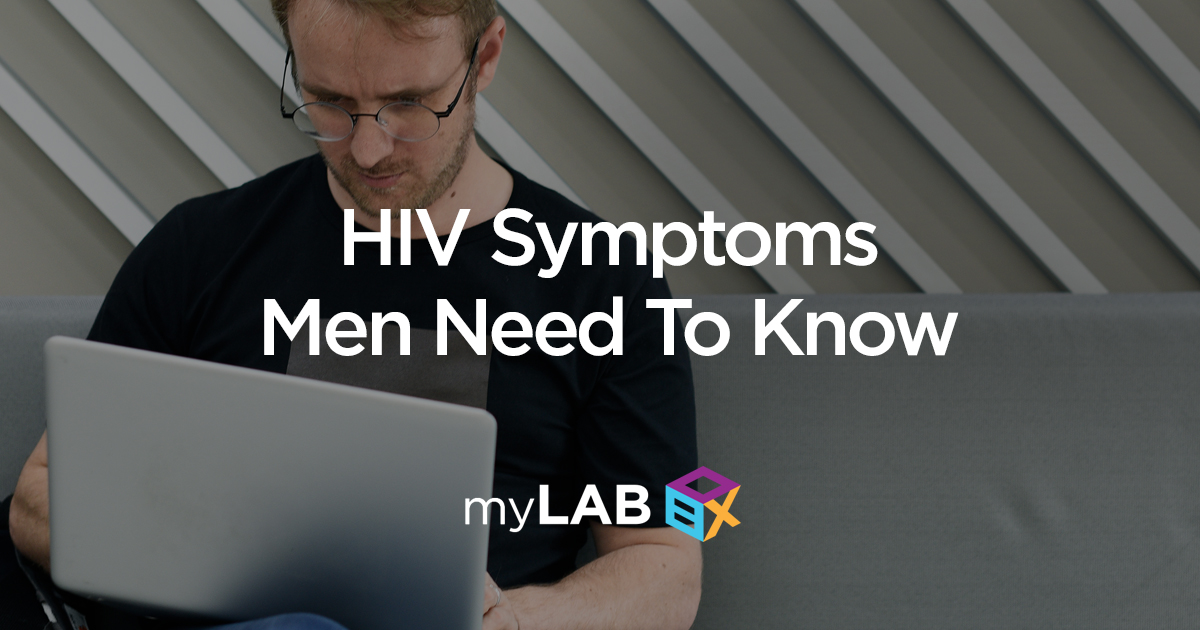 HIV Symptoms Men Need to Know About - At Home STD Test - STD Testing