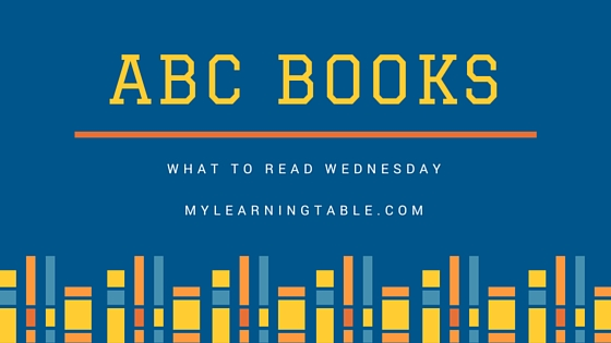 What to Read Link Up: Alphabet Books for Kids mylearningtable.com