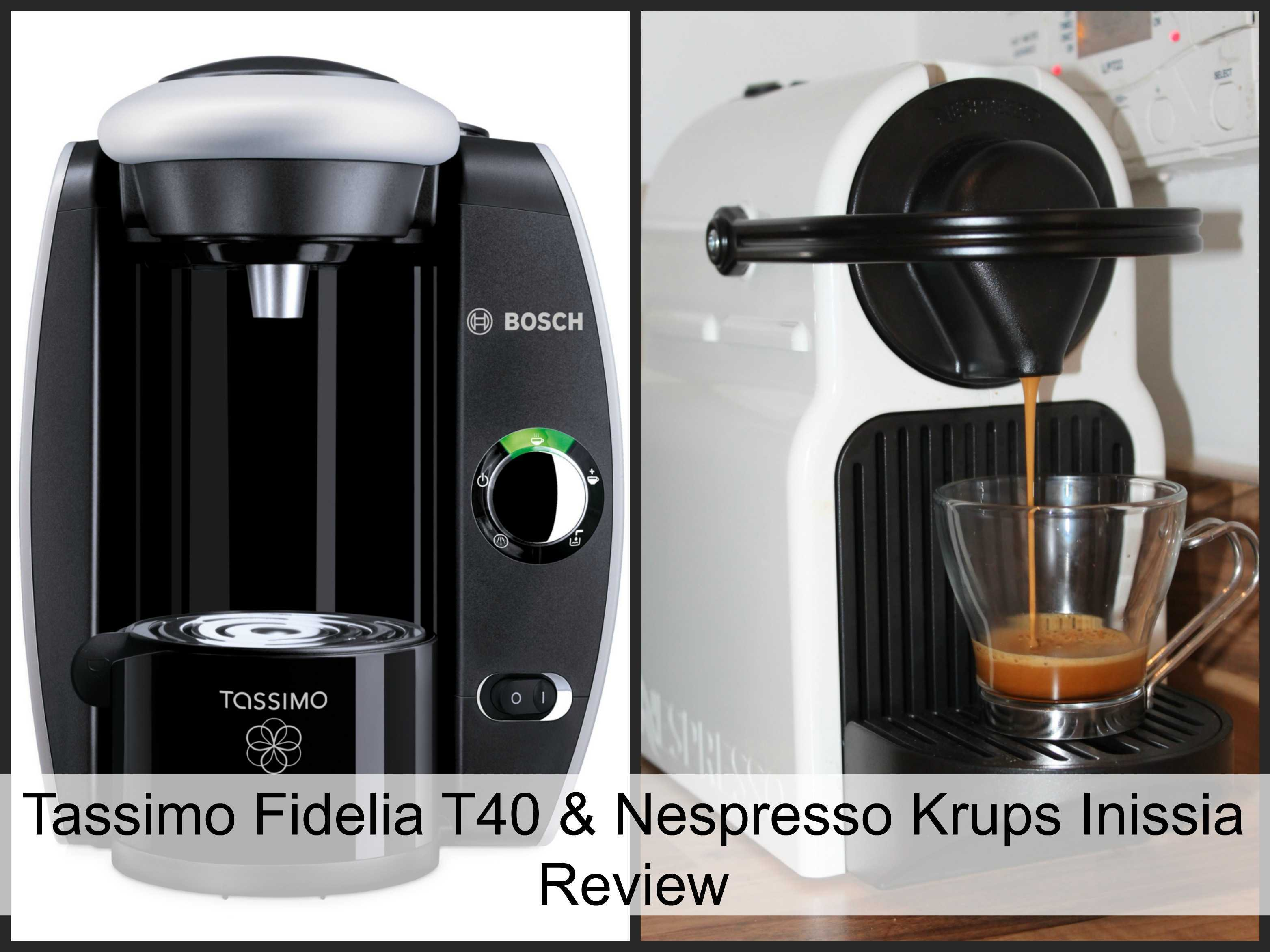 Krups Coffee Maker Reviews Ratings : Tassimo Fidelia T40 & Nespresso Krups Inissia Coffee Machine Review - My Life, My Passion