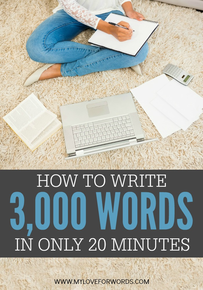 How to Write 3000 Words in Only 20 Minutes