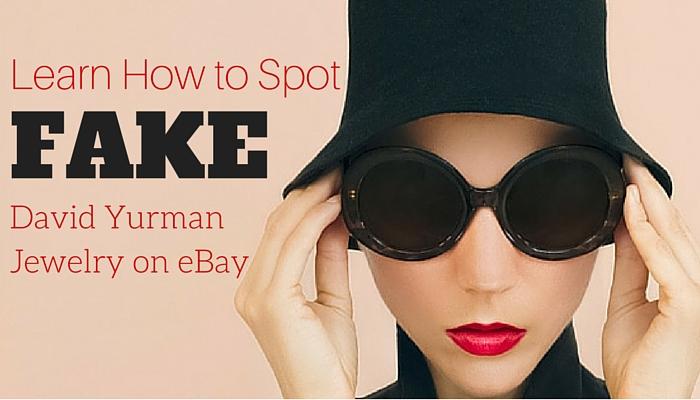 Learn How To Spot Fake David Yurman Jewelry On eBay