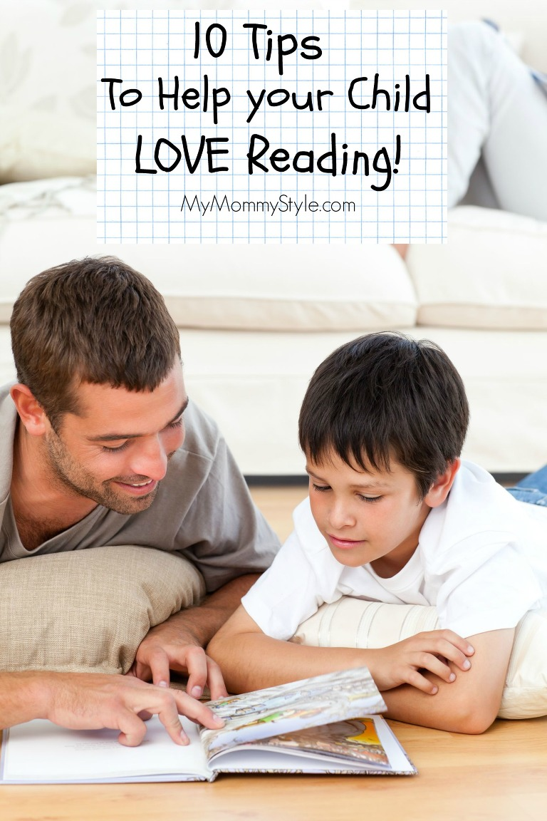 10 Tips to Help your Child Love Reading, mymmommystyle.com