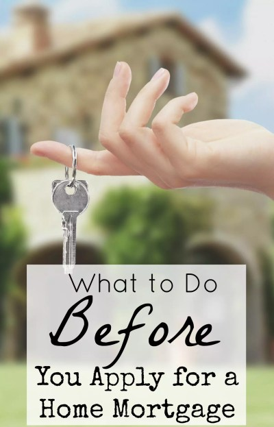 What to Do BEFORE You Apply for a Mortgage