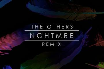the others nghtmre remix
