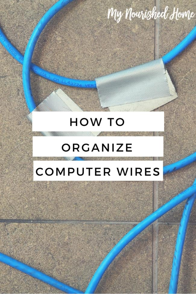 How to Organize the Wires around Your Computer My Nourished Home