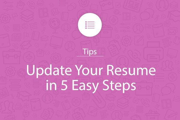 Update Your Resume in 5 Easy Steps - My Perfect Resume