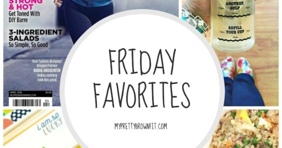 Friday Favorites - My Pretty Brown Fit