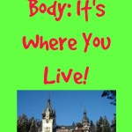 Love Your Body: It's Where You Live!