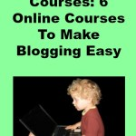 Blogging Courses: 6 Online Courses To Make Blogging Easy