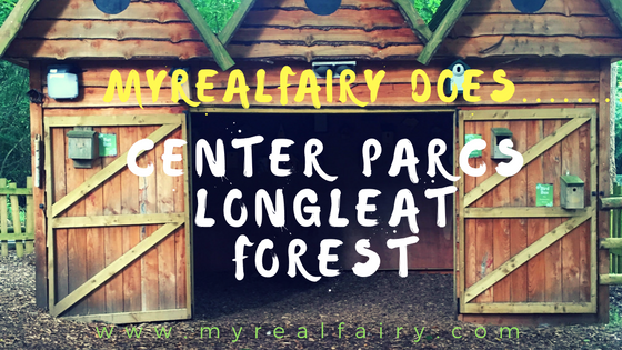myrealfairy does….Center Parcs – Longleat Forest