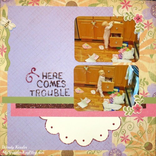 Here Comes Trouble Layout by Wendy Kessler