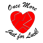 Valentines Day-Once More Just For Luck Broken Heart