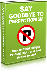 Goodbye perfectionism