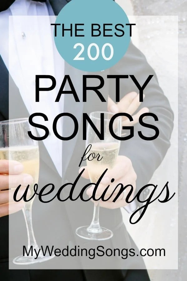 The 200 Best Party Songs for Weddings, 2019 My Wedding Songs