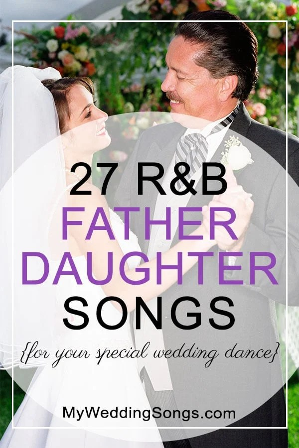 27 Great RB Father Daughter Songs For Special Wedding Dance