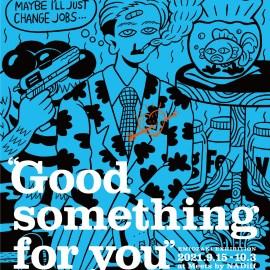 EMIOZAKI EXHIBITION「Good something for you」<br>@ Meets by NADiff