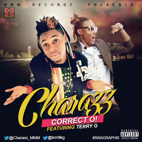 Charass Correct Oh ft. Terry G ART [Music] Charass Ft. Terry G   Correct O!