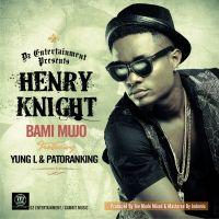 Henry-Knight-Bami-Mujo-ft.-Yung-L-Patoranking_ART