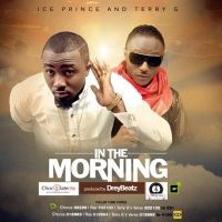 Ice Prince Ft. Terry G_In_The_Morning_ Art