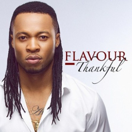 FLAVOUR THANKFUL Surprise! Flavour N'Abania Drops 4th Album, Thankful | See Album Cover & Tracklist
