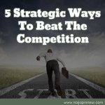5 Strategic Ways To Beat The Competition