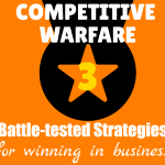 COMPETITIVE WARFARE: 3 Battle-tested Strategies for Winning in Business