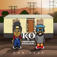 DOWNLOAD MP3: K.O  Don Dada ft. Okmalumkoolkat - NaijaVibes