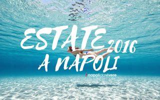 Estate 2016 a Napoli: il programma degli eventi
