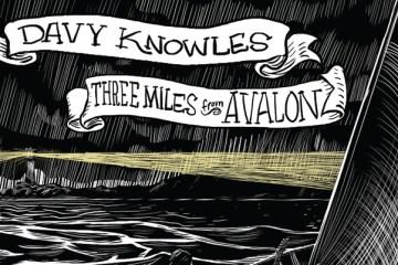 DavyKnowles-ThreeMilesFromAvalon-AlbumArtwork-750x400