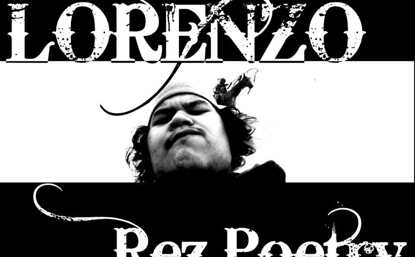 Lorenzo – Rez Poetry