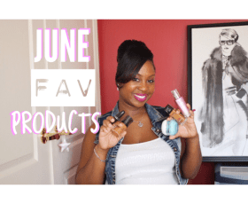 June Favorite Products Video