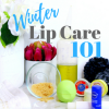 Winter Lip Care 101