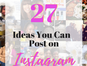 27 Ideas You Can Post on  Instagram