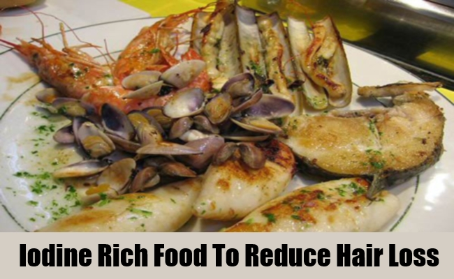 Iodine Rich Food To Reduce Hair Loss
