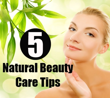 5 natural beauty care tips  daily skin care tips for
