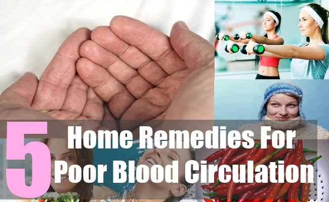 5 Home Remedies For Poor Blood Circulation