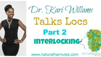 Dr. Kari Talks Locs 2