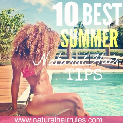 10 Best Summer Natural Hair Tips