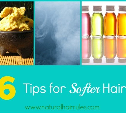 6 Tips for Softer Natural Hair