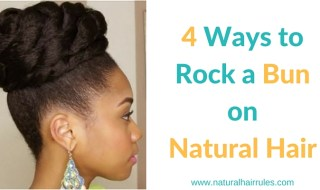 4 Ways to Rock a Bun on Natural Hair