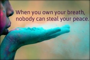 When you own your breath...
