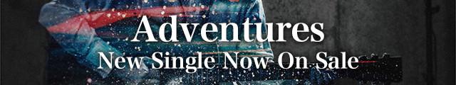 New Single「Adventures」Now On Sale