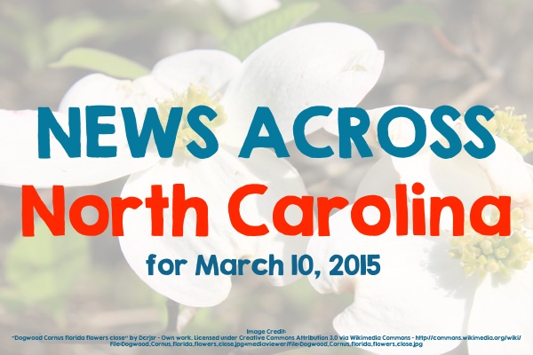 News Across North Carolina for March 10, 2015