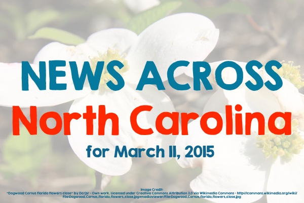 News Across North Carolina for March 11, 2015