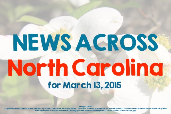 News Across North Carolina for March 13, 2015