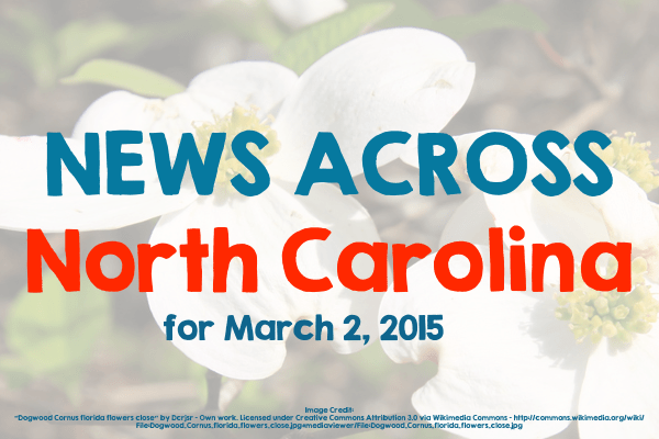 News Across North Carolina for March 2, 2015