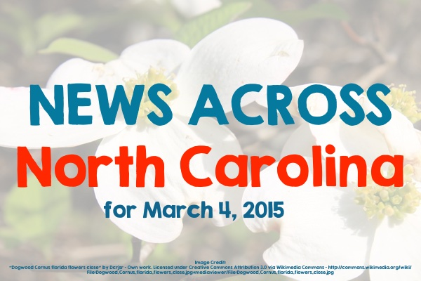 News Across North Carolina for March 4, 2015