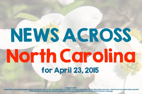 News Across North Carolina for April 23, 2015